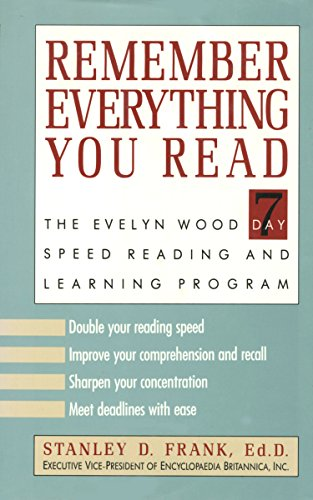 Remember Everything You Read: The Evelyn Wood 7 Day Speed Reading and Learning Program