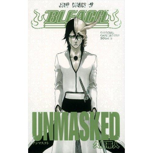BLEACH Official Character Book 3 UNMASKED (Jump Comics) (BLEACH Official Character Book, 3) Official Character Book