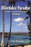Affordable Paradise, H. Skip Thomsen, 0962596094