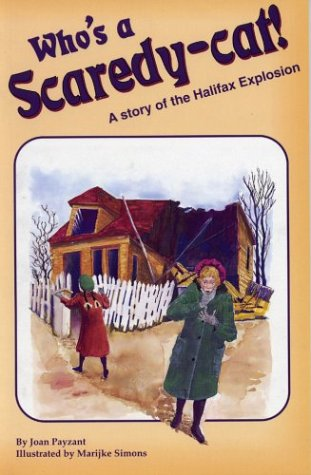 Who's a Scaredy Cat: A Story of the Halifax Explosion