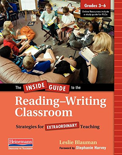 Download The Inside Guide to the Reading-Writing Classroom, Grades 3-6: Strategies for Extraordinary Teaching ebook