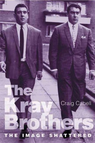 The Kray Brothers: the Image Shattered PDF