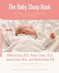 (The Baby Sleep Book: The Complete Guide to a Good Night's Rest for the Whole Family) By Sears, William (Author) paperback Published on (09 , 2005)