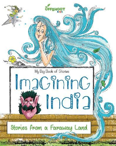 Imagining India: Stories from a faraway land (My big book of stories) (Imagining India)