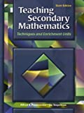 Teaching Secondary Mathematics : Techniques and Enrichment Units, Posamentier, Alfred S. and Stepelman, Jay, 0130945145