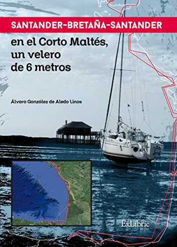 santander-bretana-santander-en-el-corto-maltes-un-velero-de-6-metros-spanish-edition