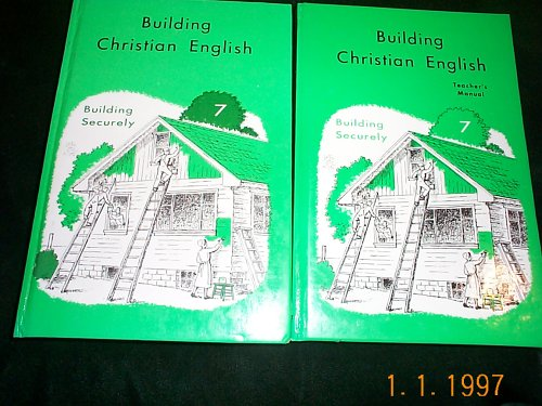 Building Christian English 7 (Building Securely, teacher's manual & students textbook) (Rod And Staff 7 English)