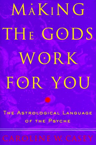 making-the-gods-work-for-you-the-astrological-language-of-the-psyche