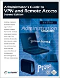 Administrator's Guide to VPN and Remote Access, Second Edition, Techrepublic Staff, 1931490430
