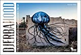 Djerbahood: Open Air Museum of Street Art (English and French Edition)