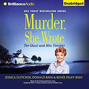 Murder, She Wrote: The Ghost and Mrs. Fletcher Audiobook