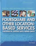 Foursquare and Other Location-Based Services, Philip Wolny, 1448855543