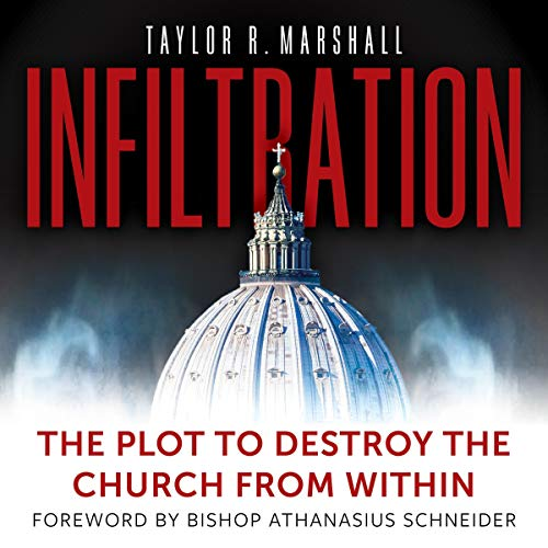 Infiltration: The Plot to Destroy the Church from Within ()