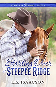 Starting Over at Steeple Ridge (Timeless Romance Single Book 3) by [Isaacson, Liz, Johnson, Elana]