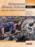 img - for Heinemann History Scheme Book 3: Into The 20th Century (Bk. 3) book / textbook / text book