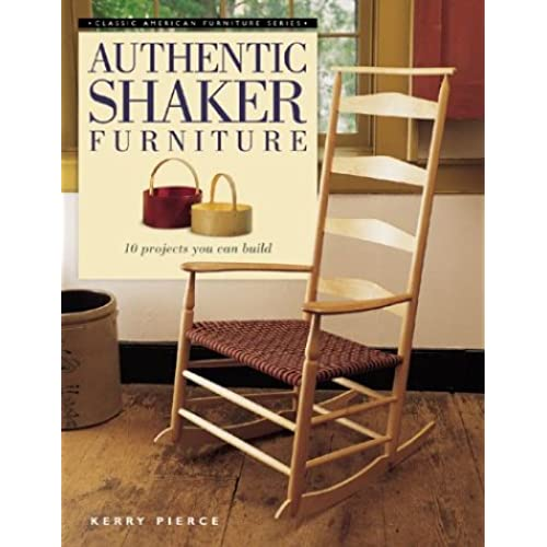 Authentic Shaker Furniture (Classic American Furniture Series)