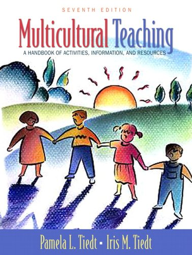 Multicultural Teaching: A Handbook of Activities, Information, and Resources (7th Edition)