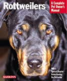 Rottweilers (Barron's Complete Pet Owner's Manuals)