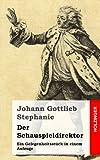 Der Schauspieldirektor, Johann Stephanie, 1482751887