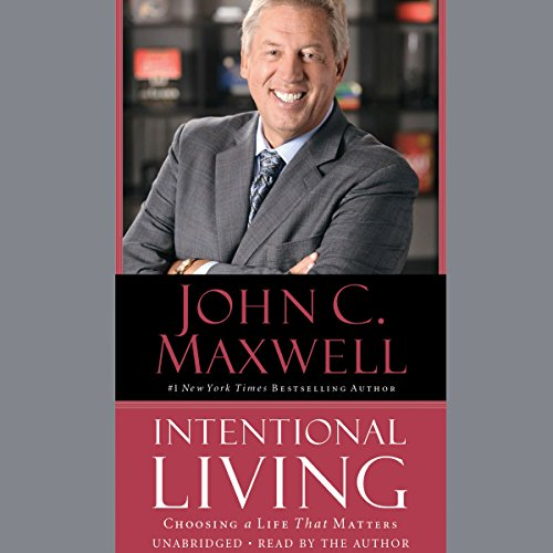 Intentional Living: Choosing a Life That Matters Audiobook [Free Download by Trial] thumbnail