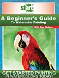 START: A Beginner's Guide to Watercolor Painting (Amazon Video)