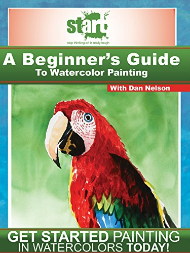 (START: A Beginner's Guide to Watercolor Painting)