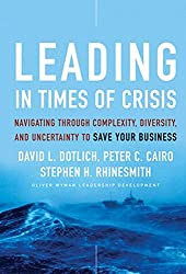 Leading in Times of Crisis: Navigating Through Complexity, Diversity and Uncertainty to Save Your Business