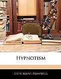 Hypnotism, John Milne Bramwell, 1145395082