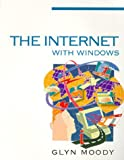 The Internet with Windows, Glyn Moody, 0750697040