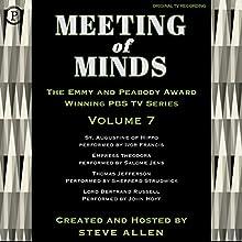 Meeting of Minds, Volume VII Radio/TV Program by Steve Allen Narrated by Steve Allen, Ivor Francis, Salome Jens, Shepperd Strudwick, John Hoyt