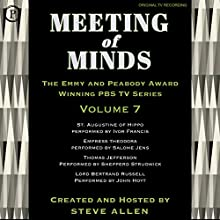 Meeting of Minds, Volume VII Radio/TV Program Auteur(s) : Steve Allen Narrateur(s) : Steve Allen, Ivor Francis, Salome Jens, Shepperd Strudwick, John Hoyt
