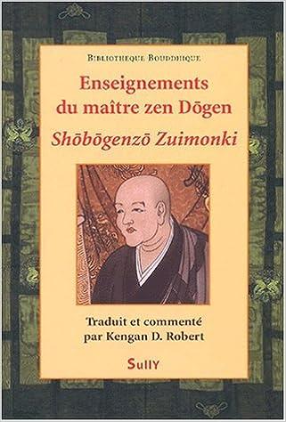 En ligne téléchargement gratuit Enseignements du maître zen Dogen : Shôbôgenzô zuimonki epub pdf