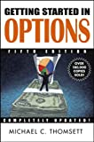 Getting Started in Options, Michael C. Thomsett, 0471444936
