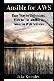 img - for Ansible for AWS: Easy Way to Understand How to Use Ansible in Amazon Web Services book / textbook / text book