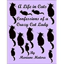 A Life in Cats: Confessions of a Crazy Cat Lady