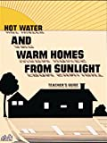 Hot Water and Warm Homes from Sunlight, Grades 4-8, Alan Gould, 0912511249