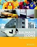 50 Bauhaus Icons You Should Know, Josef Strasser, 3791341960