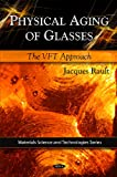 Physical Aging of Glasses, Jacques Rault, 1607413167