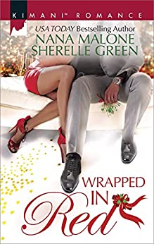 Wrapped in Red: Mistletoe Mantra\White Hot Holiday (Kimani Romance) by [Malone, Nana, Green, Sherelle]