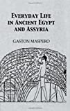 Everyday Life in Ancient Egypt and Assyria 9780710308832
