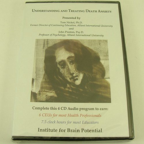 Read Online Understanding And Treating Death Anxiety Institute For Brain Potential (4 CD Set) pdf