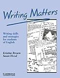 Writing Matters, Kristine Brown and Susan Hood, 0521348951