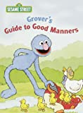 Grover's Guide to Good Manners, Constance Allen, 0375812091