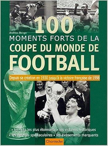 100 moments forts de la Coupe du Monde de football