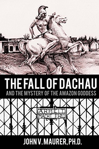 The Fall of Dachau: And the Mystery of the Amazon - Goddess Porcelain