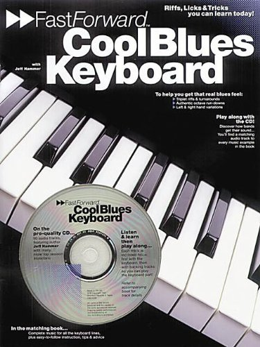 FASTFORWARD: COOL BLUES KEYBOARD (FAST FORWARD (MUSIC By Jeff Hammer