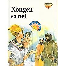 Kongen Sa Nei (Lundes Bibelserie, Vol. 10) (Lundes Bibelserie, Vol. 10)
