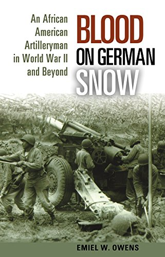 Search : Blood on German Snow: An African American Artilleryman in World War II and Beyond