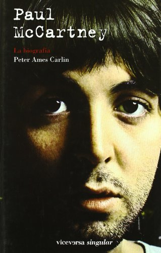 Descargar Libro Paul Mccartney: La Biografía Peter Ames Carlin