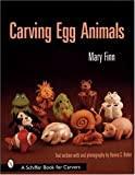 Carving Egg Animals, Mary Finn, 0764314157